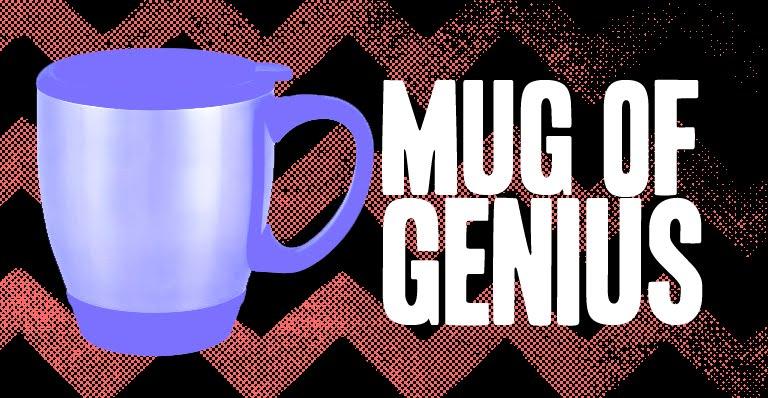The Mug Of Genius