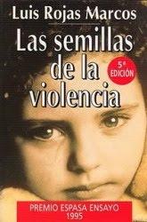 Luis Rojas Marcos - Las semillas de la violencia