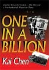 "One in a Billion - Journey toward Freedom by Kai Chen ""一比十亿--通往自由的旅程"" 陈凯 著"