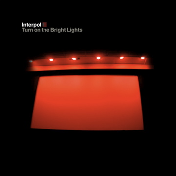 Interpol Turn On The Bright Lights. Interpol - 'Turn On The Bright