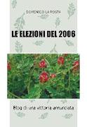 LE ELEZIONI DEL 2006 A cura di Domenico La Posta