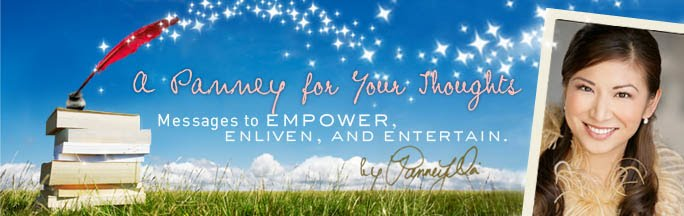 A Panney for Your Thoughts: Messages to Empower, Enliven, and Entertain by Panney Wei, C.Ht.