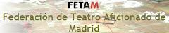 Federación de Teatro Aficionado de Madrid (FETAM)