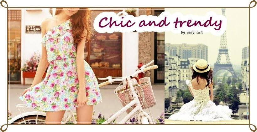 Chic and trendy