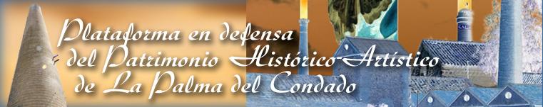 Plataforma pro-Patrimonio Histórico-Artístico de La Palma del Condado (Huelva-España)