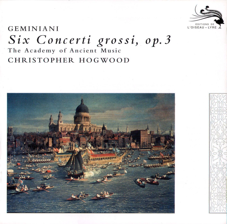 Geminiani: Six Concerti grossi op.3 - AAM, Christopher Hogwood