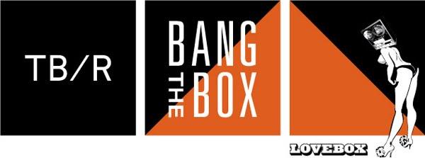 [bangthebox]
