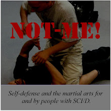 NOT-ME! Self-Defense and the Martial Arts for SCI/D.