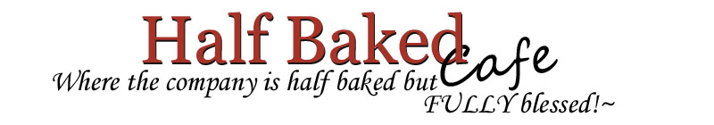 ~Half Baked Cafe ~