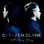Citizen Clone - Infinity City EP