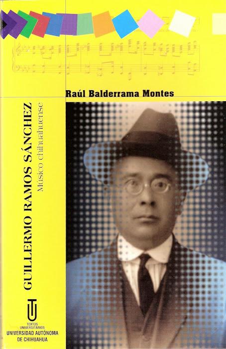 GUILLERMO RAMOS SÁNCHEZ. Músico Chihuahuense