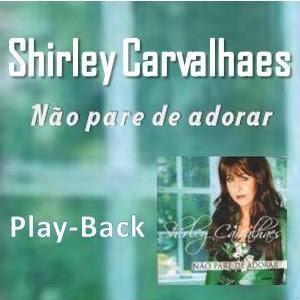 14 Shirley Carvalhaes   Não Pare de Adorar (2008) Baixar Grátis