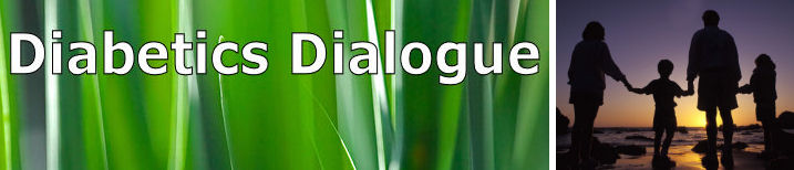 Diabetics Dialogue, Insulin, Blood Sugar, Juvenile Diabetes, Type 2 Diabetes, Type 1 Diabetes,