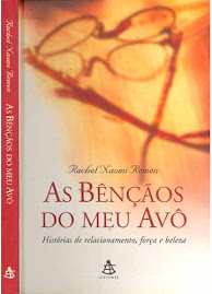 AS BENÇÃOS DO MEU AVÔ - Raquel Naomi Remen