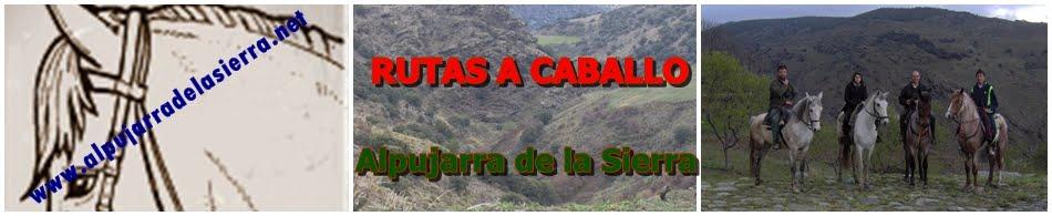 Rutas a Caballo Alpujarra de la Sierra. www.alpujarradelasierra.net