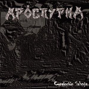 APÓCRYPHA - Convicción Salvaje(2008)