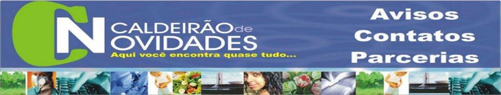 CALDEIRÃO DE NOVIDADES CONTATO