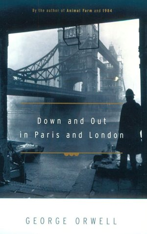 a literary analysis of down and out in paris and london George orwell: a literary his atonement was to put himself through the ordeals described in down and out in london and paris a marxist analysis (london.