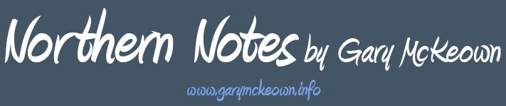 Northern Notes by Gary McKeown