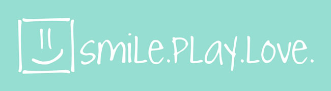 smile. play. love.