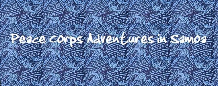 Peace Corps Adventures in Samoa