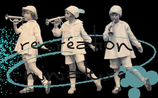 Recréation miniature