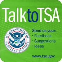 Talk to TSA: Send us your feedback, suggestions, ideas at www.tsa.gov