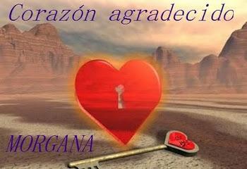 GRACIAS MORGANA !! POR TU CORAZÓN AGRADECIDO!!!