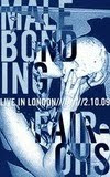 Male Bonding / Fair Ohs: Live in London 02/10/09 Tape (IBB)