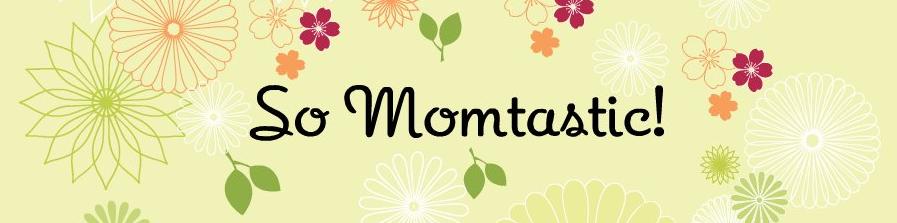 So Momtastic