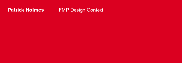 Patrick Holmes - Design Context