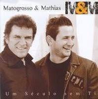 Matogrosso e Mathias - Um S�culo Sem Ti