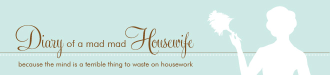 Diary of a mad, mad housewife
