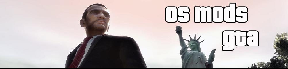 Os Mods GTA