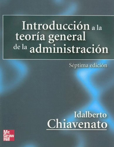 introduccion a la teoria general de la administracion: