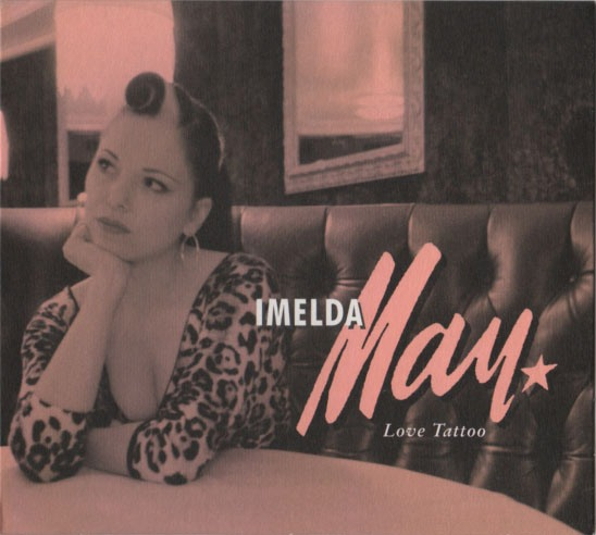 Imelda May - Love Tatoo 01 Johny Got a Boom Boom 02 Feel Me 03 Knock 123