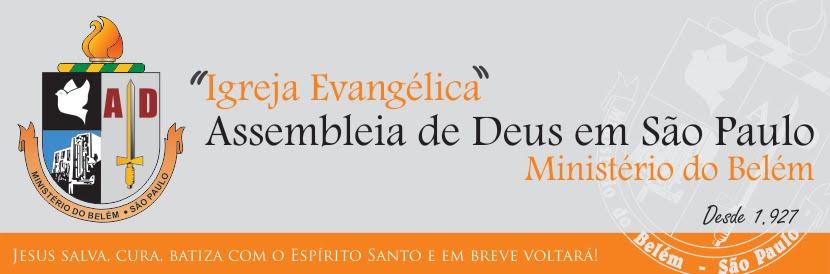 Assembleia de Deus em São Paulo - Ministério do Belém - Desde 1927