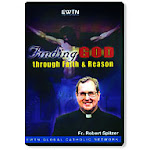 Finding God Through Faith and Reason - Episode 1 of EWTN's 13 episode series.