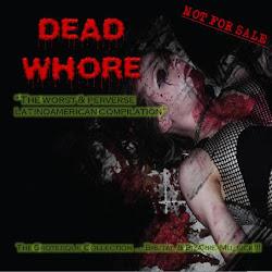 """DESCARGA: DEAD WHORE COMP. """"The Grotesque Collection"""""""