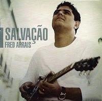 Fred Arrais - Salvação