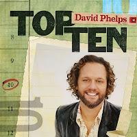 David Phelps - Top Ten