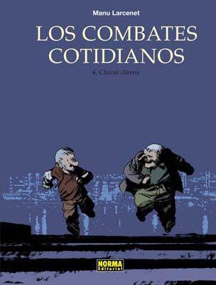 Manu Larcenet y Los Combates Cotidianos: Clavar Clavos.