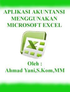 Panduan Membuat Aplikasi Akuntansi Menggunakan Microsoft Excel - Ahmad