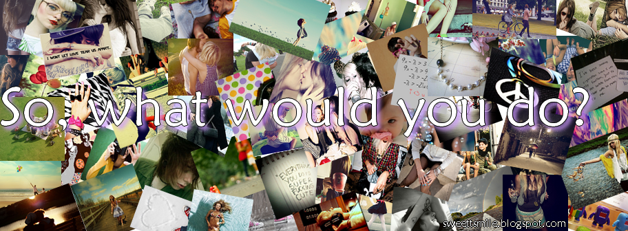 So, what would you do?