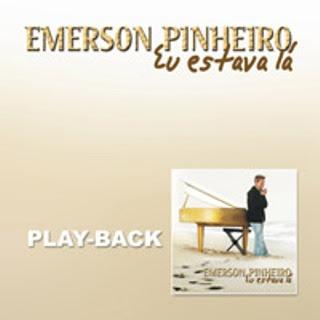 Emerson Pinheiro - Eu Estava L� (playback)