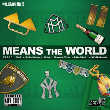 Neak feat. Friends – Means The World (Prod. By Rashid Hadee & Slot-A)