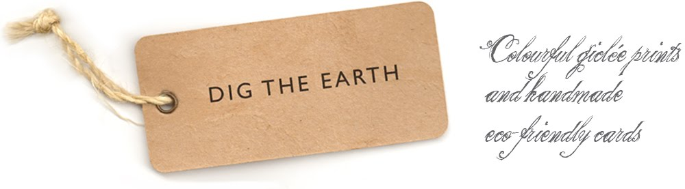 Dig The Earth - colourful giclee prints and handmade eco-friendly cards