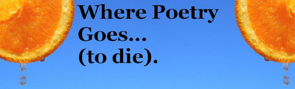 Where Poetry Goes to Die