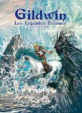 Paru : Gildwin - (T1)     Les Légendes Océanes