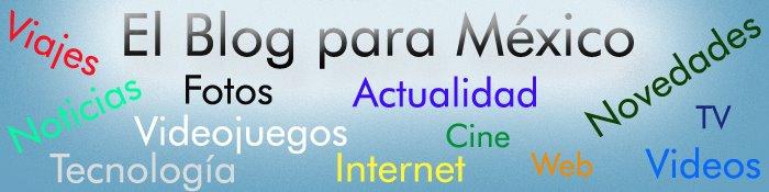 El Blog para México